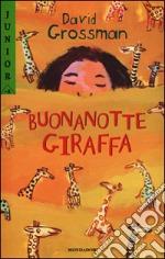 E' un libro di D.Grossman, Buonanotte Giraffa, il primo libro donato.